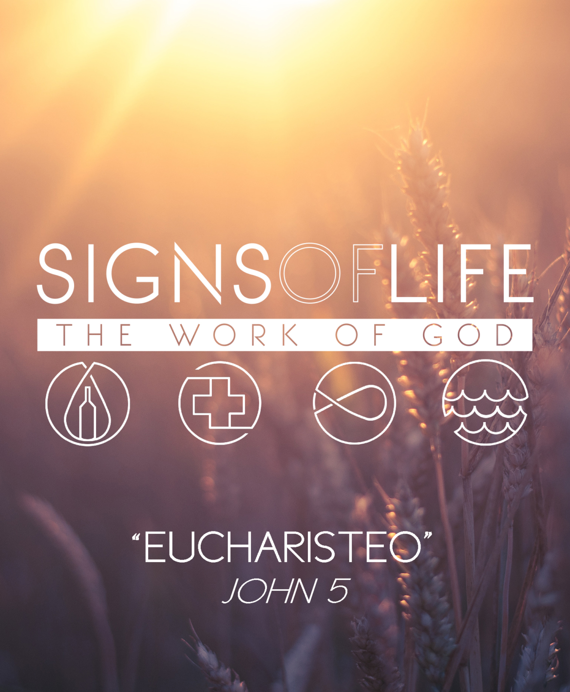 Eucharisteō: Signs of Life