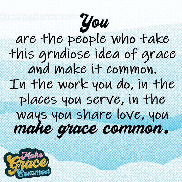Make Grace Common